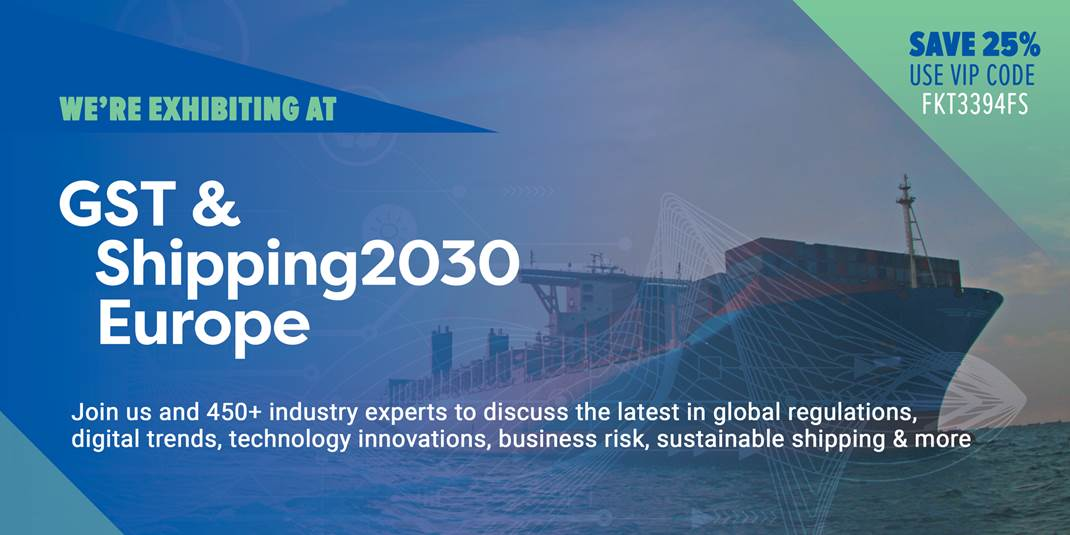 We're exhibiting at GST & Shipping 2030 Europe conference